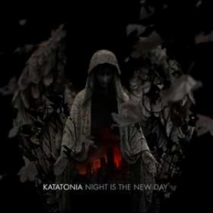 Katatonia | Night Is The New Day