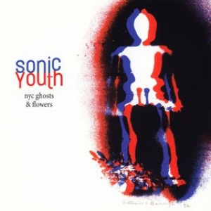 Sonic Youth | NYC Ghosts & Flowers