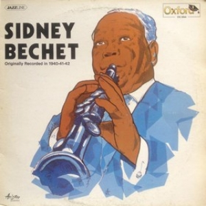 Bechet Sidney | Originally Recorded In 1940-41-42