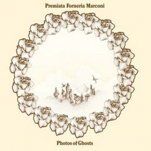 Premiata Forneria Marconi| Photos Of Ghosts