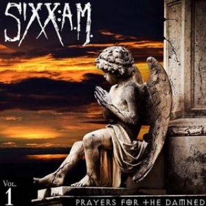 Sixx:A.M.| Prayers For The Damned