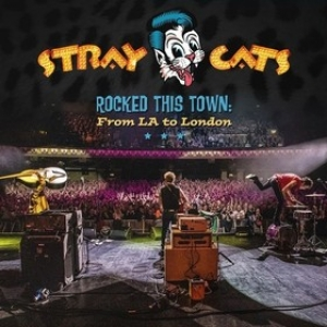 Stray Cats | Rocked This Town: From LA To London
