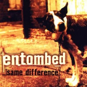 Entombed | Same Difference