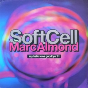 Soft Cell| Say Hello Wave Goodbye 91
