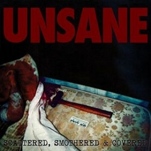 Unsane | Scattered, Smothered & Covered