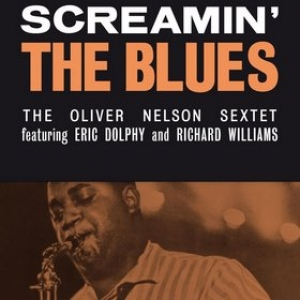 Oliver Nelson Sextet  | Screamin' The Blues