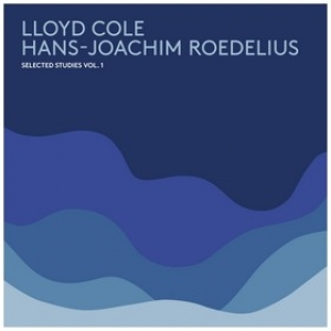 Lloyd Cole & Roedelius| Selected Studies Vol.1