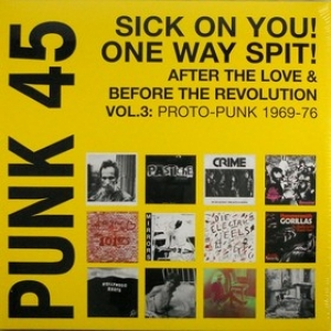 Punk 45| Sick On You! One Way Spit!