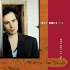 Buckley Jeff | Sketches For My Sweetheart The Drunk