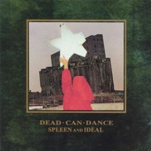 Dead Can Dance | Spleen And Ideal