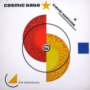 Cosmic Baby| Stellar Supreme The Clubmixes