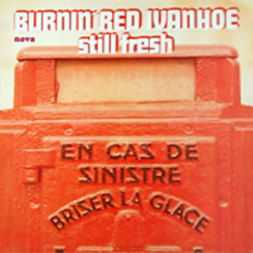 Burnin' Red Ivanhoe| Still fresh