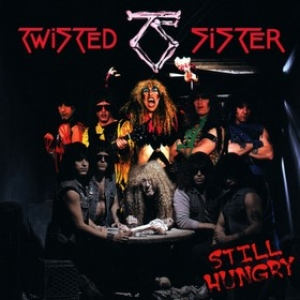 Twisted Sister| Still Hungry