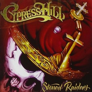 Cypress Hill | Stoned Raiders