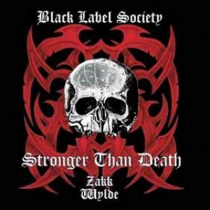 Black Label Society| Stronger Than Death
