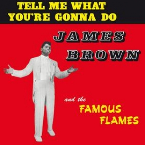 Brown James | Tel Me What You're Gonna Do