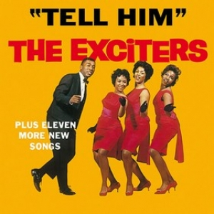 Exciters | Tell Him