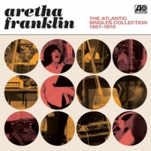 Franklin Aretha | The Atlantic Singles Collection 67/70