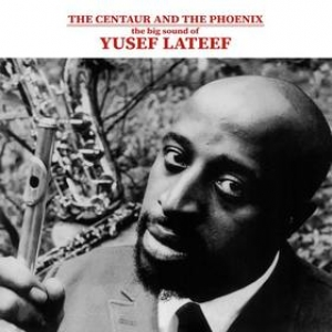 Lateef Yusef | The centaur And The Phoenix