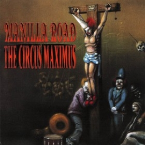 Manilla Road | The Circus Maximus