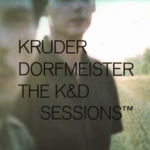 Kruder Dorfmeister | The K&D Session