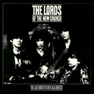 Lords Of The New Church | The Method To Our Madness