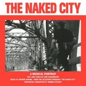 Duning George | The Naked City - A Musical Portrait