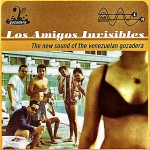 Los Amigos Invisibles | The New Sound Of The Venezuelan Gozadera