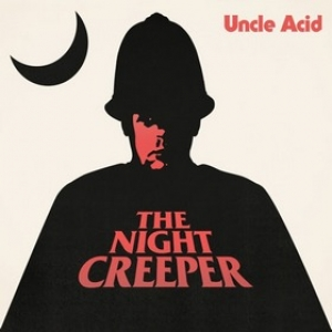 Uncle Acid | The Night Creeper
