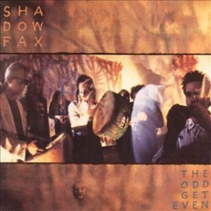 Shadowfax | The Odd Get Even