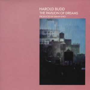Budd Harold| The Pavilion Of Dreams