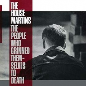 Housemartins | The People Who Grinned Them-Selves To Death