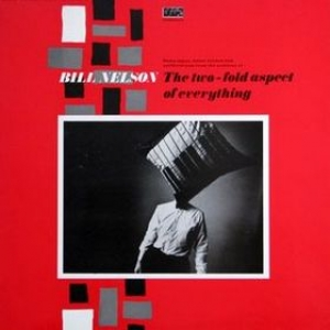 Nelson Bill | The Two-Fold Aspect Of Everything
