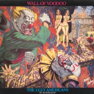 Wall Of Voodoo| The ugly americans in australia