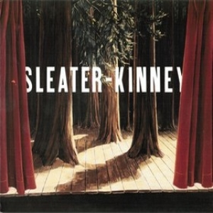 Sleater Kinney | The Woods
