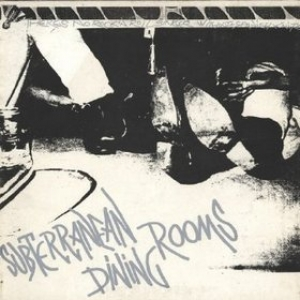 Subterranean Dining Rooms | There's No Rock'n'Roll Singer ...