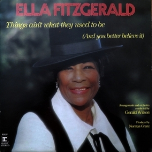 Fitzgerald Ella | Things Ain't What They Used To Be