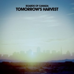 Boards Of Canada| Tomorrow's Harvest
