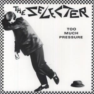 Selecter| Too Much pressure