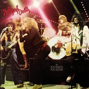 New York Dolls| Too Much Too Soon