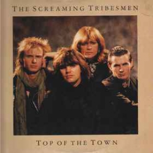 Screaming Tribesmen| Top Of The Town