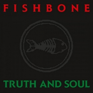 Fishbone | Truth And Soul