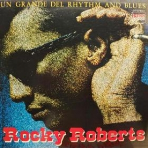 Roberts Rocky | Un Grande Del Rhythm And Blues