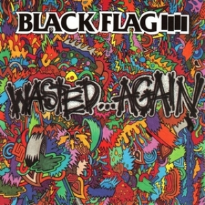 Black Flag | Wasted ... Again