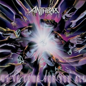 Anthrax | We've Come For You All