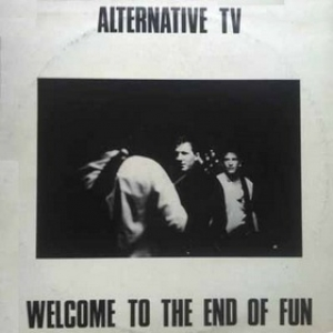 Alternative TV | Welcome To The End Of Fun