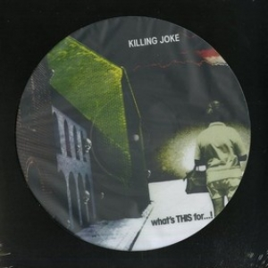 Killing Joke | What's This For ...!