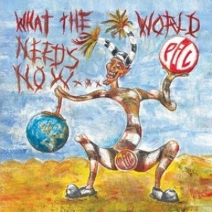 Public Image Limited| What The World Needs Now