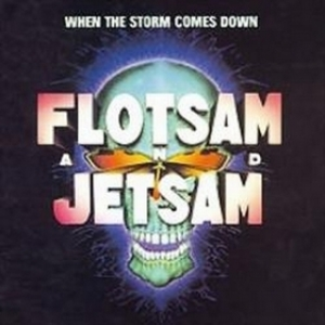 Flotsam And Jetsam| When The Storm Comes Down