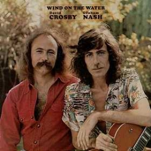Crosby & Nash| Wind On The Water
